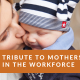 Tribute to working mothers
